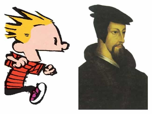 Calvin Is Named After A ... is listed (or ranked) 1 on the list The Surprisingly Dark Political Philosophy of Calvin And Hobbes That You Definitely Missed As A Kid