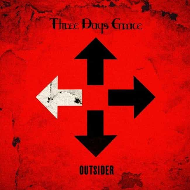 Outsider is listed (or ranked) 4 on the list The Best Three Days Grace Albums of All Time