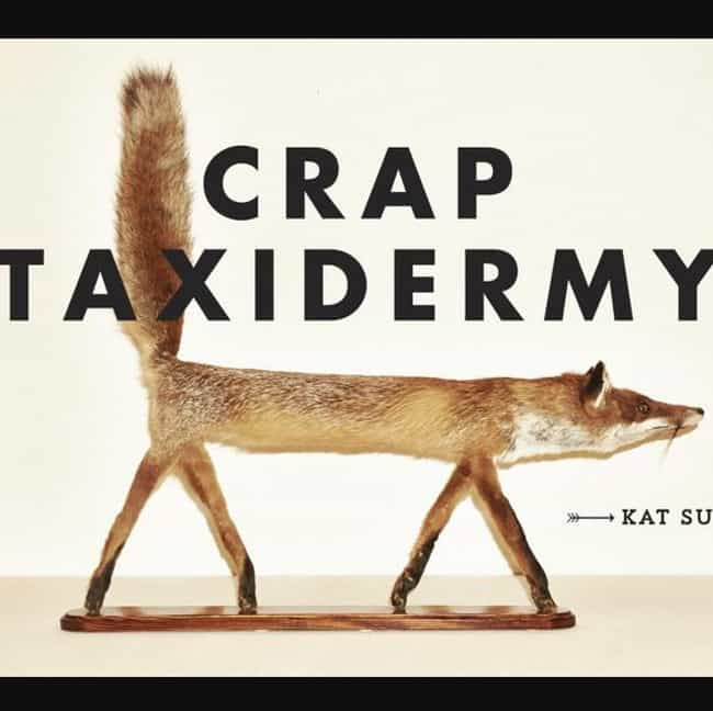 Crap Taxidermy is listed (or ranked) 4 on the list The Funniest Coffee Table Books Money Can Buy