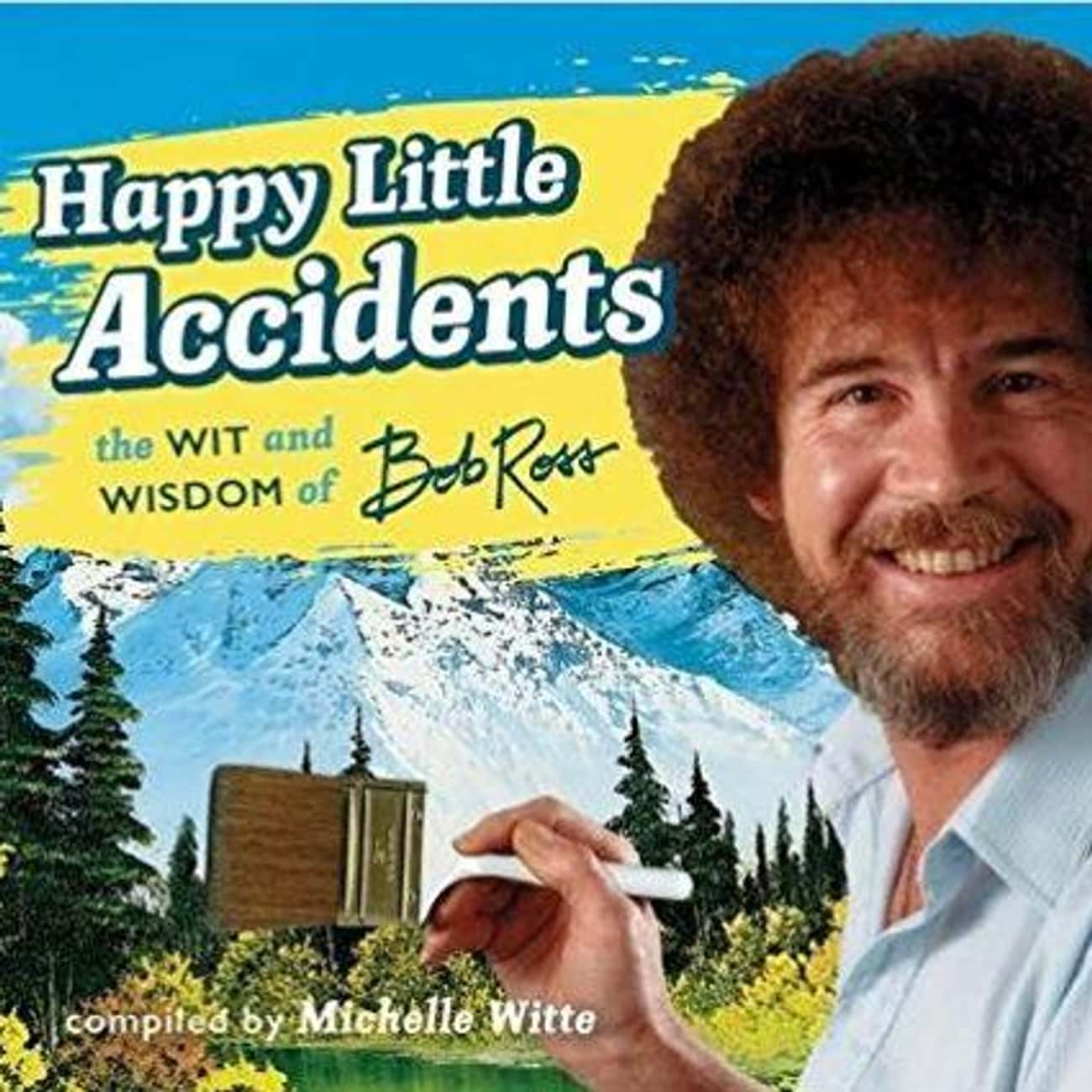 Happy Little Accidents: The Wi is listed (or ranked) 4 on the list The Funniest Coffee Table Books Money Can Buy