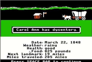 Dysentery is listed (or ranked) 1 on the list Remember Playing 'Oregon Trail'? Here's How Those Causes Of Death Would Have Played Out IRL