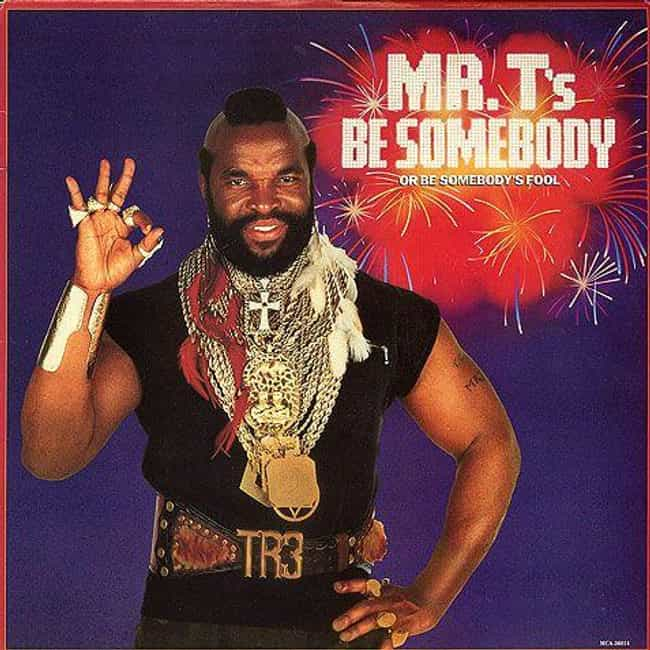 He Wrote Raps For Mr. T's 'Be ... is listed (or ranked) 1 on the list Ice-T Doesn't Think It's Weird That He Released A Song Called 'Cop Killer' And Plays A Cop On TV