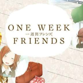 One Week Friends is listed (or ranked) 21 on the list The Best Drama Anime on Hulu