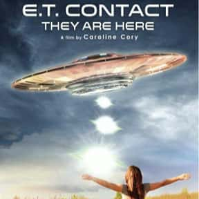 E.T. Contact They are here is listed (or ranked) 14 on the list The Best Documentaries About Aliens