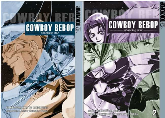 Cowboy Bebop And Cowboy Bebop:... is listed (or ranked) 1 on the list 15 Manga Series Based on Anime You Might Not Know About