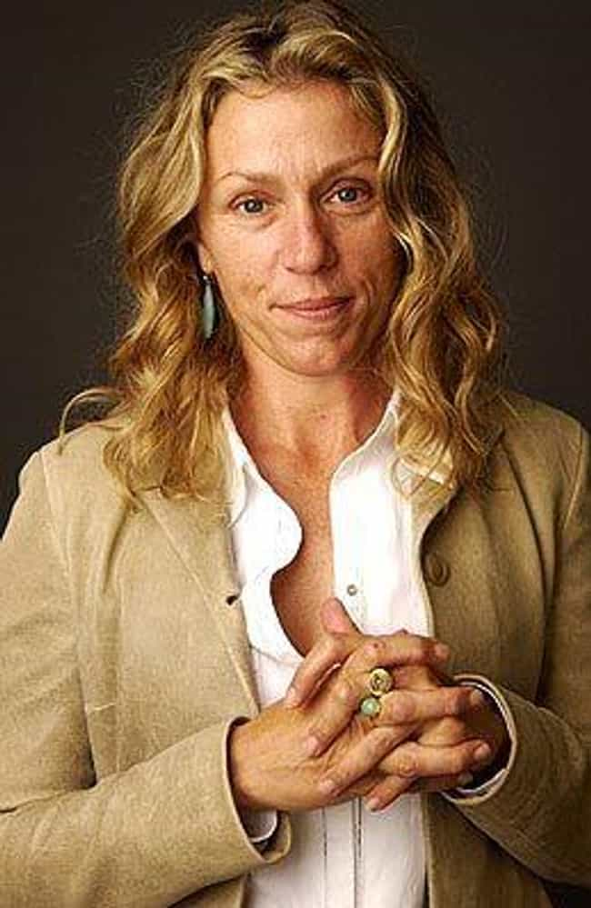 She Doesn't Know Her Birth... is listed (or ranked) 1 on the list Things You Didn't Know About Frances McDormand