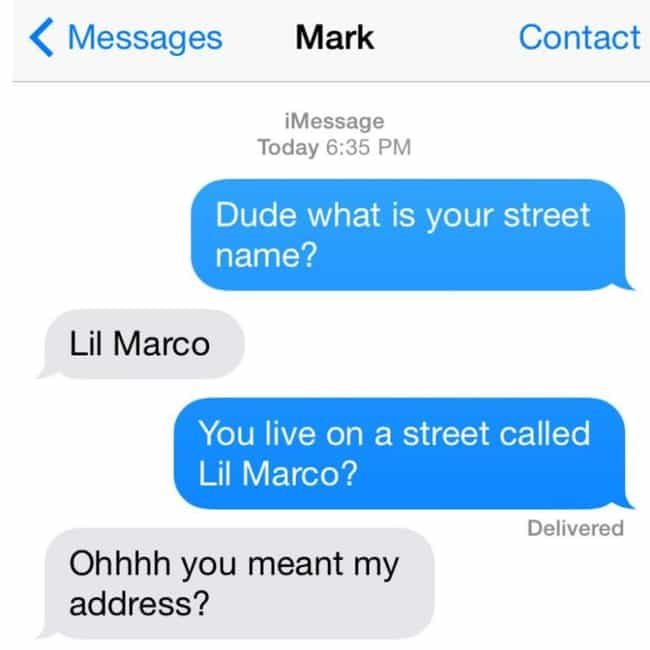 Not That Kind Of Street Name is listed (or ranked) 3 on the list The Dumbest Text Messages In The History Of Dumb Text Messages