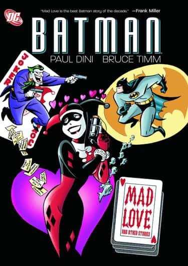 Mad Love is listed (or ranked) 2 on the list The Best Harley Quinn Storylines In Comics