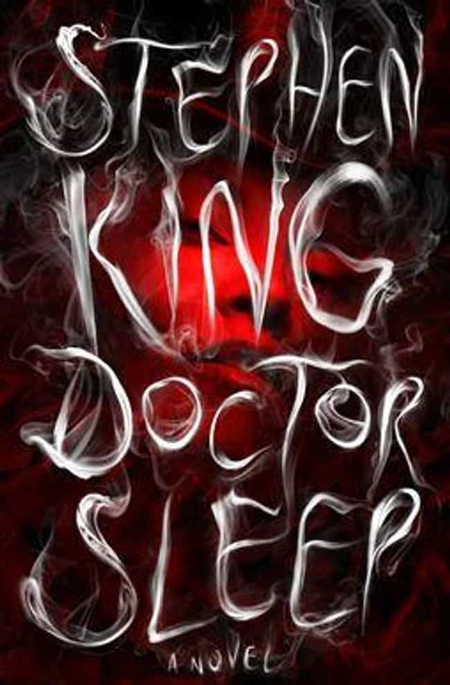 Doctor Sleep is listed (or ranked) 4 on the list Underrated Stephen King Stories You Should Check Out