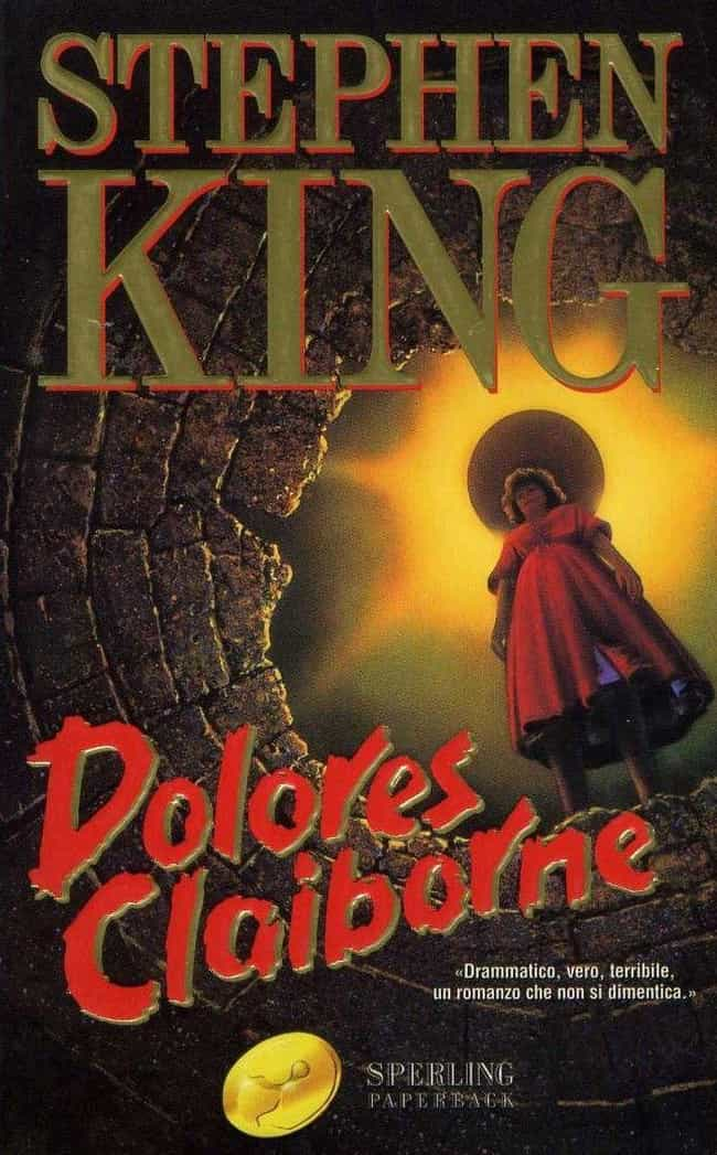 Dolores Claiborne is listed (or ranked) 1 on the list Underrated Stephen King Stories You Should Check Out
