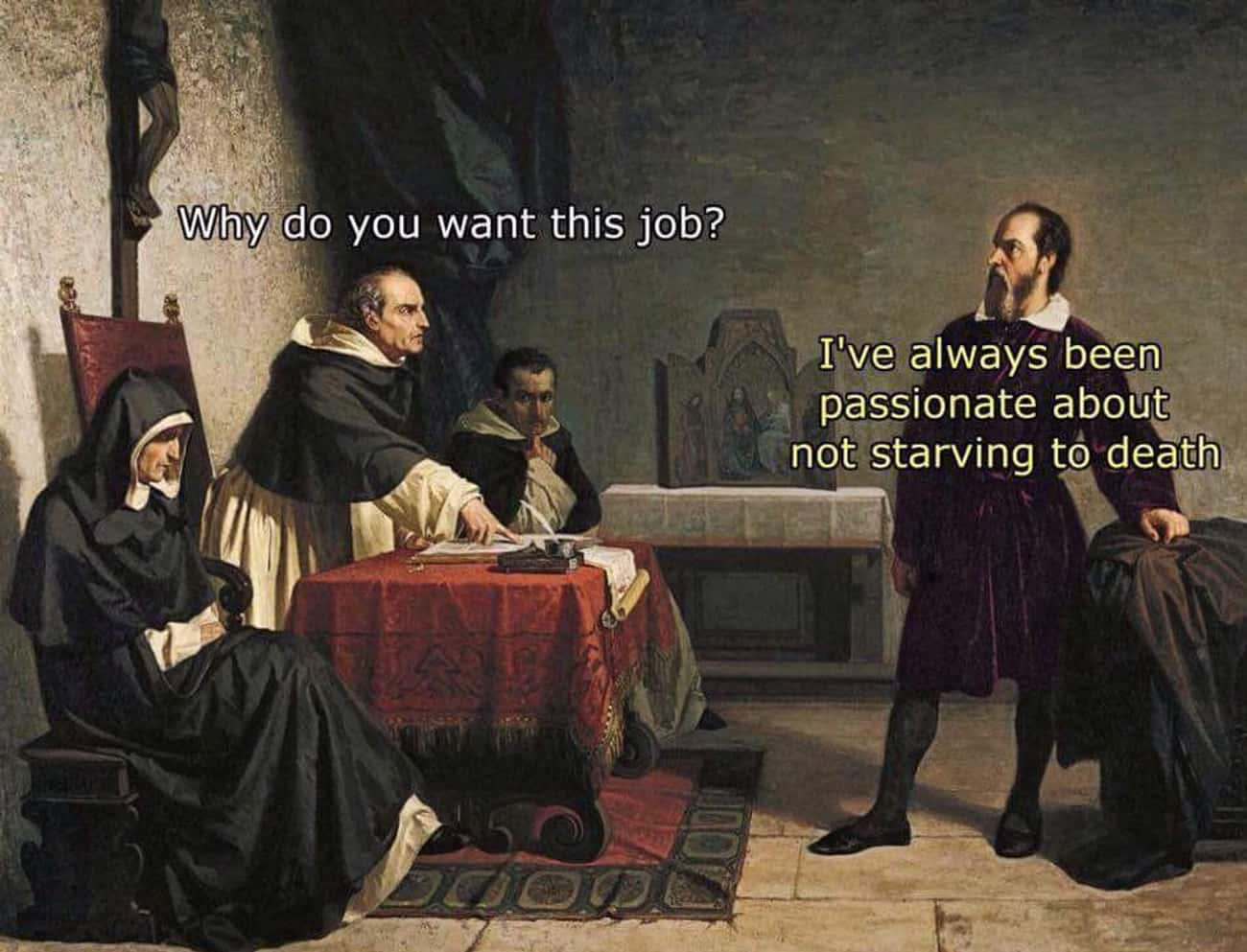 Getting The Job is listed (or ranked) 3 on the list The Very Best History Memes Ever Found On The Internet