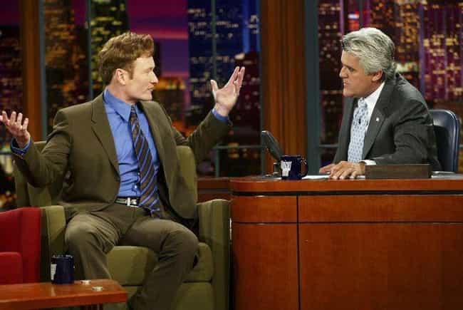 He And Jay Leno Have Major Bee... is listed (or ranked) 7 on the list Things Most People Don't Know About Conan O'Brien