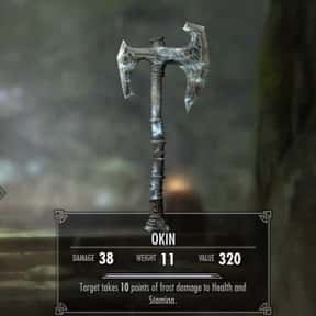 Okin is listed (or ranked) 22 on the list The Rarest, Strongest Weapons In Skyrim, Ranked