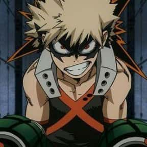 Katsuki Bakugo is listed (or ranked) 1 on the list 30+ Hot-Headed Anime Characters That Are Easy to P*ss Off