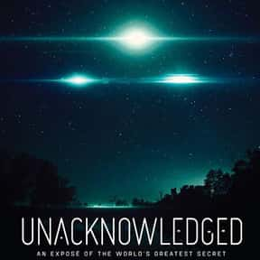 Unacknowledged 2017 is listed (or ranked) 1 on the list The Best Documentaries About Aliens