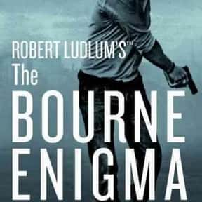 The Bourne Enigma is listed (or ranked) 8 on the list All the Jason Bourne Books, Ranked Best to Worst