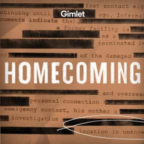 Homecoming is listed (or ranked) 3 on the list The Best Scripted Podcasts