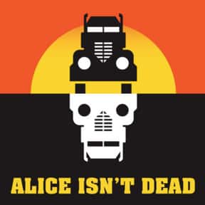 Alice Isn't Dead is listed (or ranked) 9 on the list The Best Scripted Podcasts