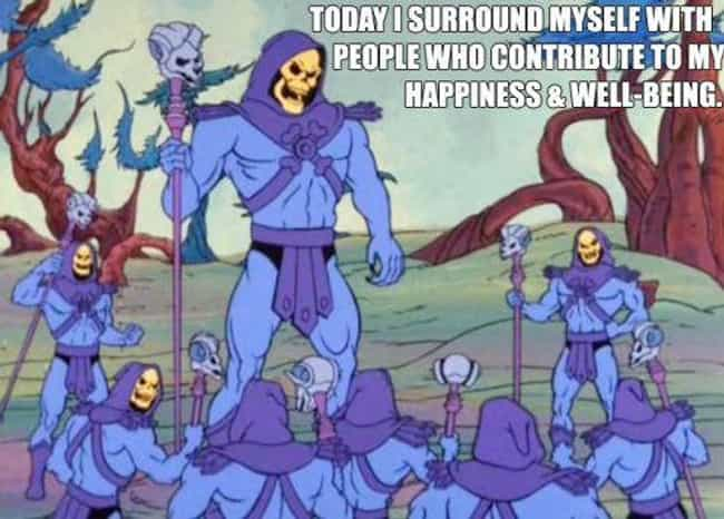 Keep Your Friends Close And Yo... is listed (or ranked) 1 on the list Turns Out Skeletor Is The Best Therapist On The Internet