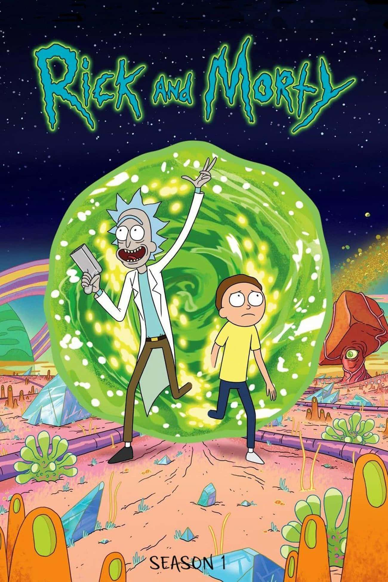 Rick and Morty - Season 1 is listed (or ranked) 2 on the list The Best Seasons of 'Rick and Morty'