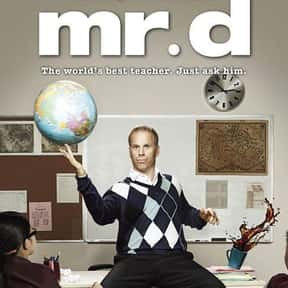 Mr. D is listed (or ranked) 12 on the list The Best Current TV Shows About School