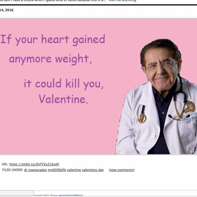 A Dr. Now Valentine is listed (or ranked) 3 on the list 14 Pieces Of Outrageous 'My 600-lb. Life' Fan Art