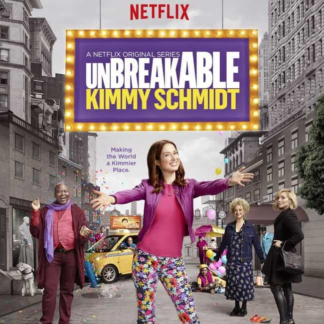 Unbreakable Kimmy Schmidt - Se... is listed (or ranked) 3 on the list Ranking the Best Seasons of 'Unbreakable Kimmy Schmidt'