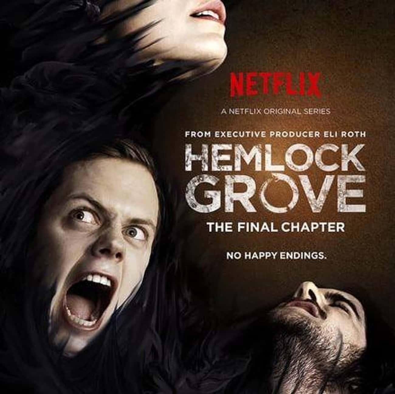 Hemlock Grove - Season 3 is listed (or ranked) 3 on the list Ranking the Best Seasons of 'Hemlock Grove'