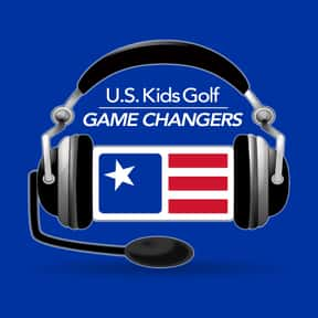 U.S. Kids Golf: Game Changers is listed (or ranked) 15 on the list The Best Golf Podcasts