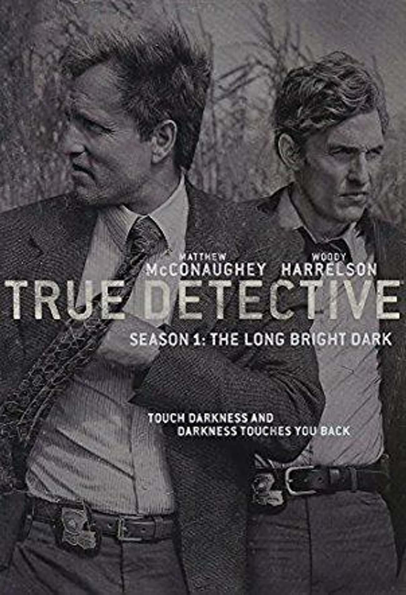 True Detective - Season 1 is listed (or ranked) 1 on the list The Best Seasons of True Detective