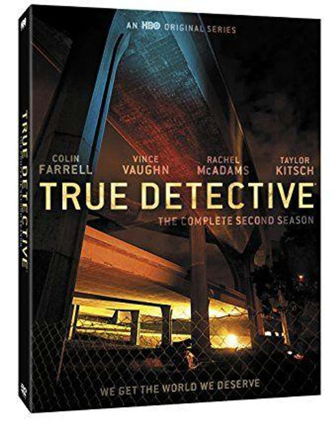 True Detective - Season 2 is listed (or ranked) 3 on the list The Best Seasons of True Detective