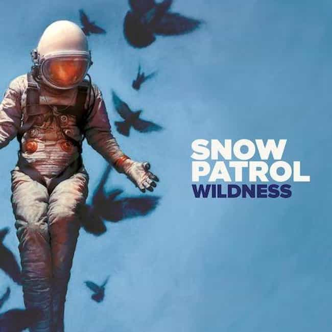 Wildness is listed (or ranked) 3 on the list The Best Snow Patrol Albums of All Time
