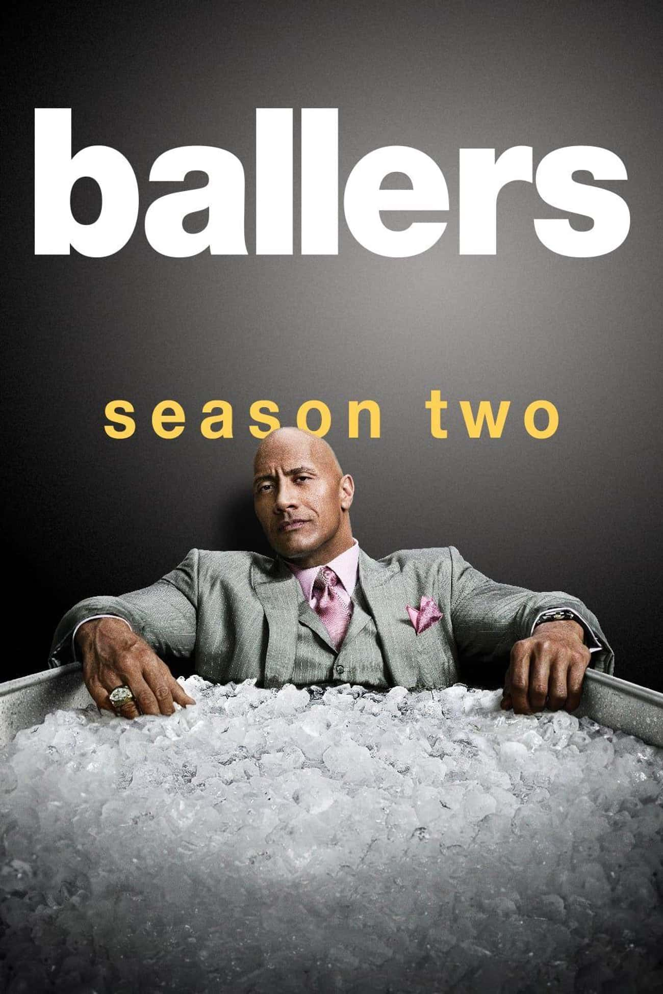 Ballers - Season 2 is listed (or ranked) 1 on the list The Best Seasons of 'Ballers'