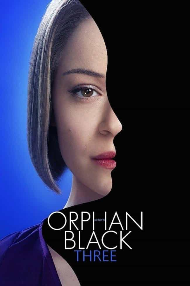 Orphan Black - Season 3 ... is listed (or ranked) 2 on the list Ranking the Best Seasons of 'Orphan Black'