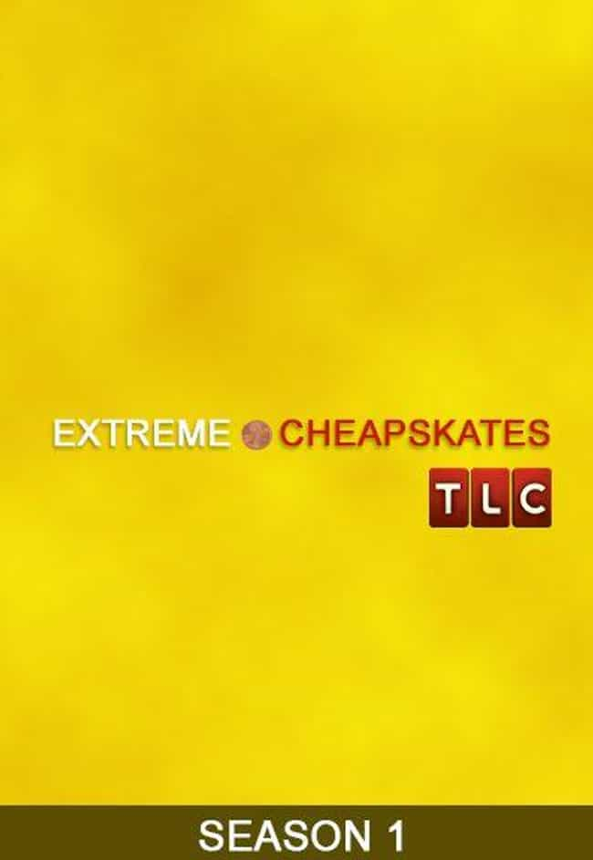 Extreme Cheapskates Season 1 is listed (or ranked) 3 on the list Best Seasons of Extreme Cheapskates