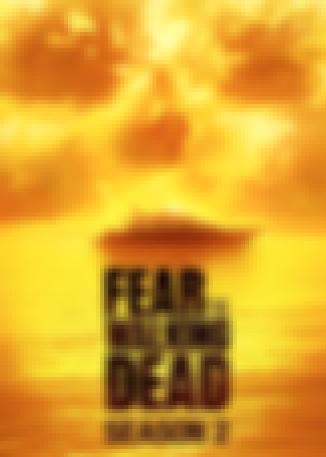Fear the Walking Dead Season 2 is listed (or ranked) 3 on the list Best Seasons of Fear the Walking Dead