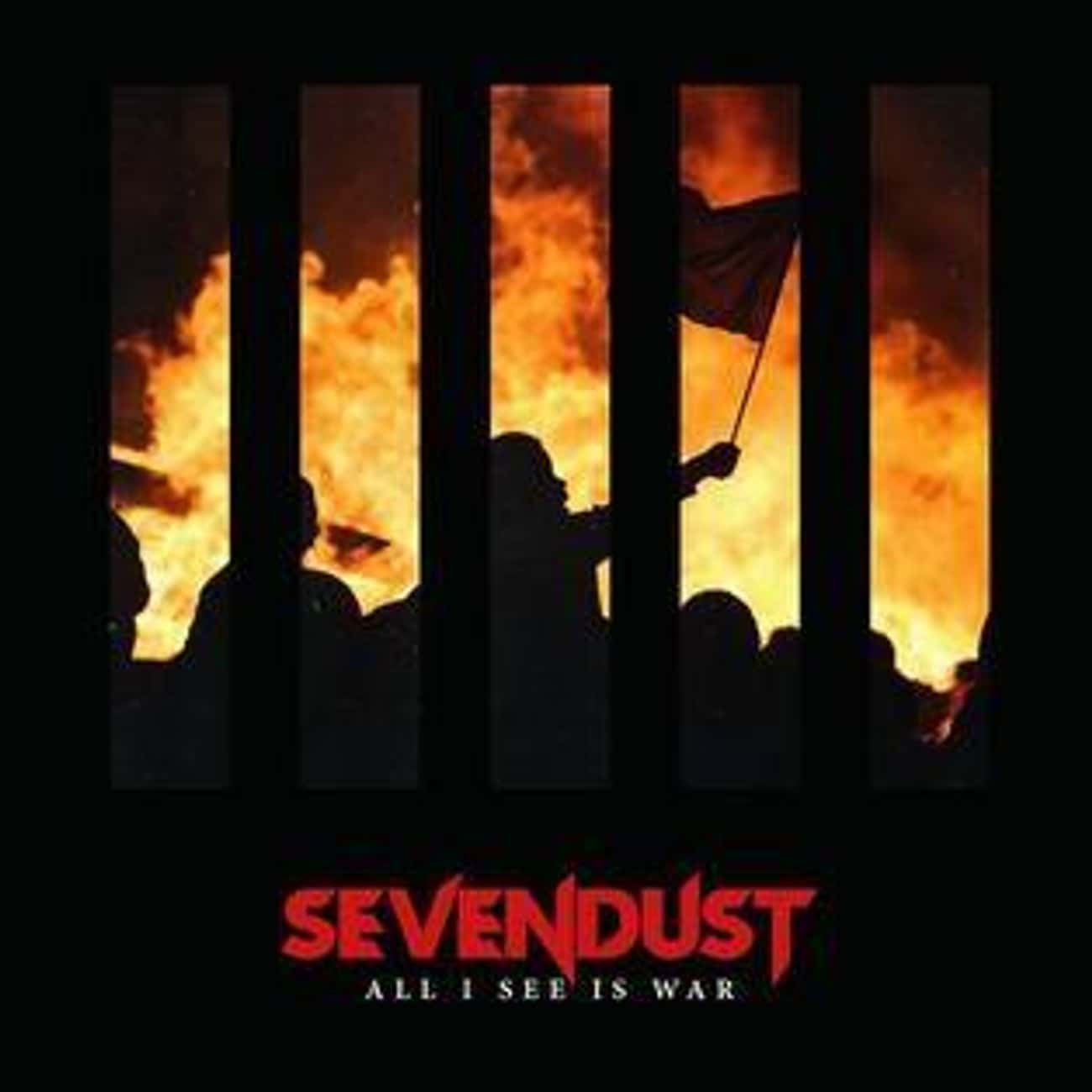 All I See Is War is listed (or ranked) 2 on the list The Best Sevendust Albums of All Time