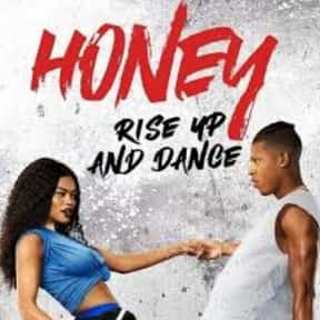 Honey: Rise Up and Dance is listed (or ranked) 1 on the list The Best Dance Movies Streaming On Netflix