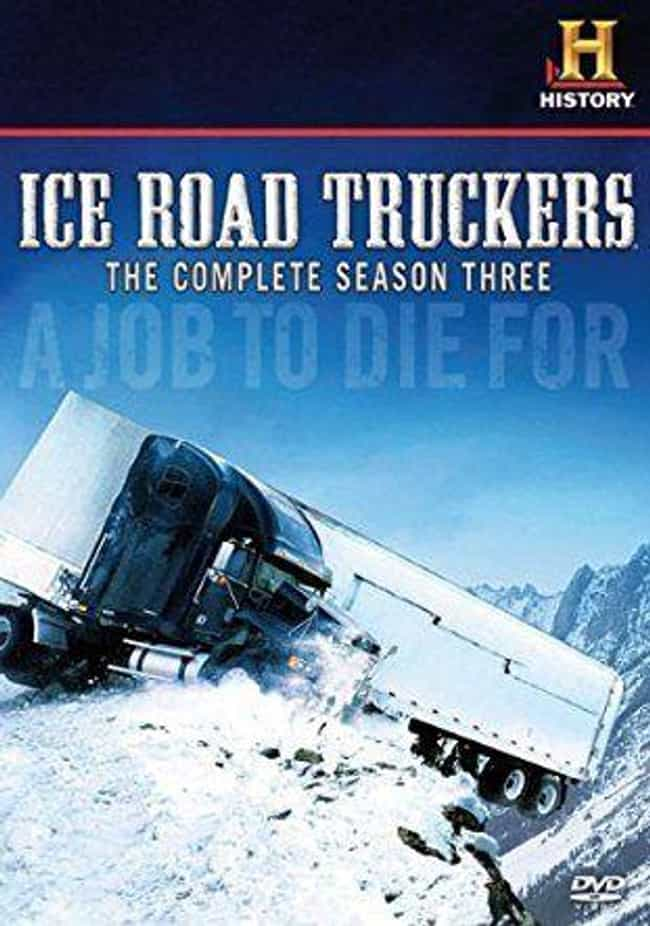 Ice Road Truckers Season 3 is listed (or ranked) 4 on the list Best Seasons of Ice Road Truckers