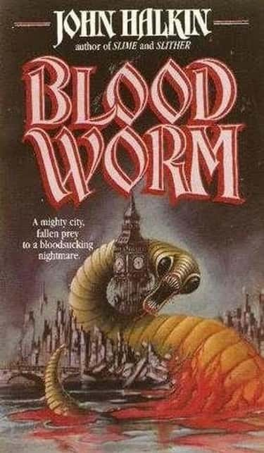 Bloodworm is listed (or ranked) 2 on the list 20 WTF Horror Novels From The '70s And '80s