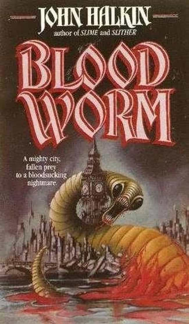 Bloodworm is listed (or ranked) 3 on the list 20 WTF Horror Novels From The '70s And '80s