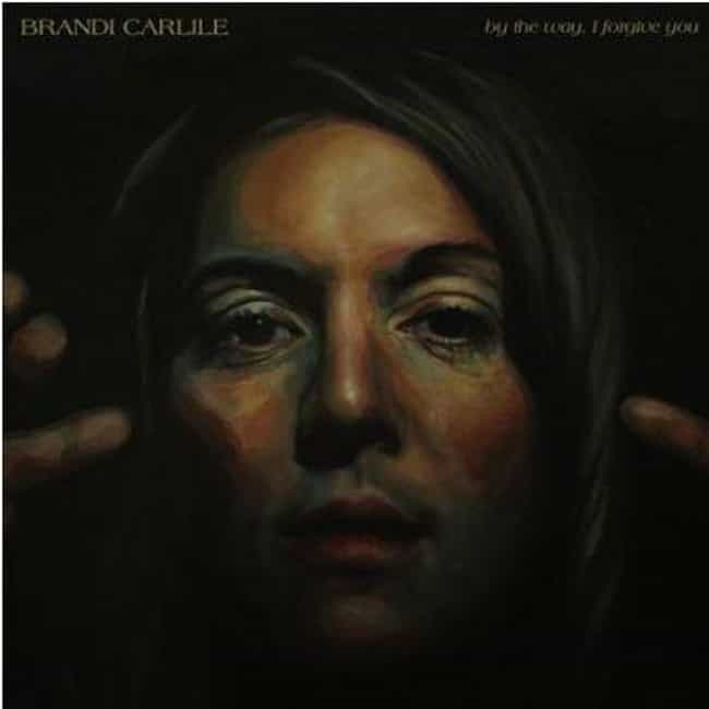 By the Way, I Forgive Yo... is listed (or ranked) 2 on the list The Best Brandi Carlile Albums of All Time