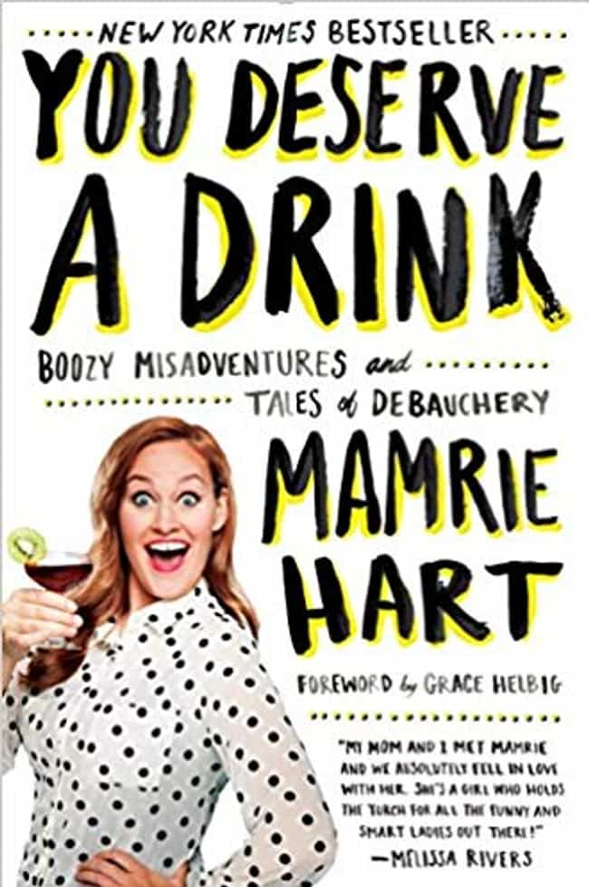 'You Deserve A Drink: Boozy Mi... is listed (or ranked) 3 on the list 13 Absolutely Hilarious Memoirs