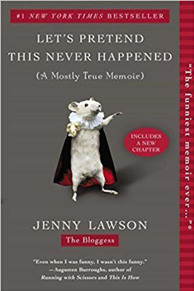 'Let's Pretend This Never Happ... is listed (or ranked) 4 on the list 13 Absolutely Hilarious Memoirs
