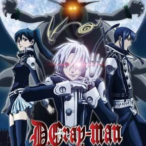 D.Gray-man is listed (or ranked) 17 on the list The Best Anime Like Blood+