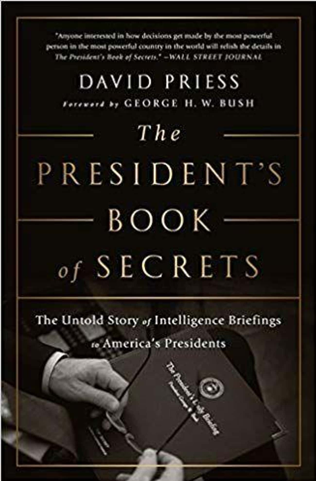 The 'Book of Secrets'  is listed (or ranked) 2 on the list Everything We Know About The President's Book Of Secrets