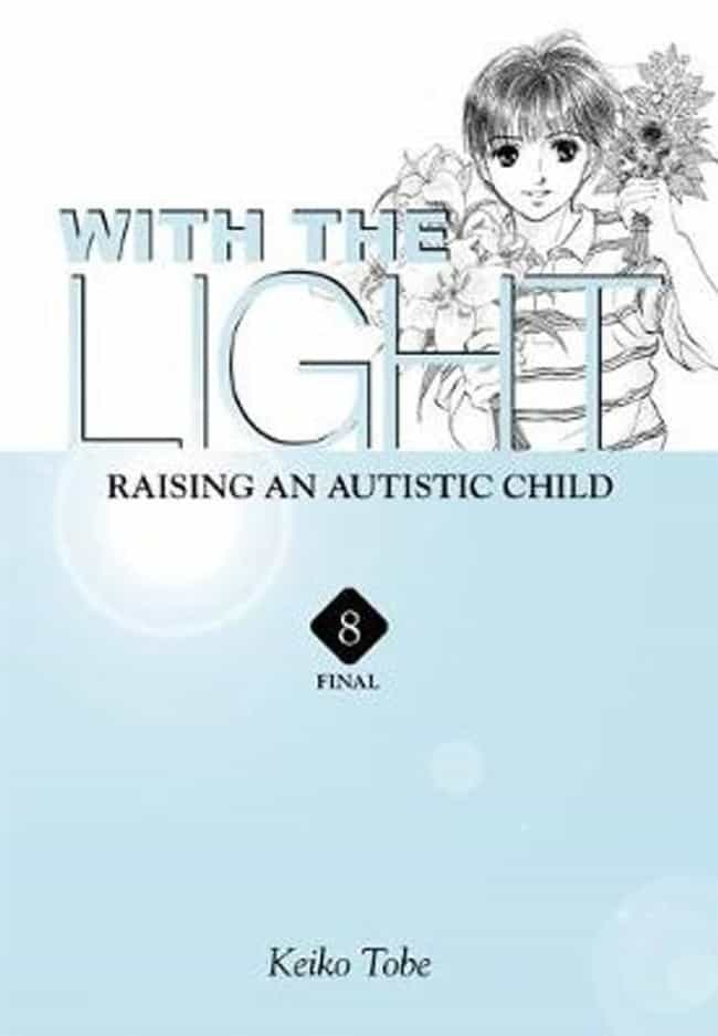 With The Light: Raising An Aut... is listed (or ranked) 4 on the list 15 Manga That Should Get Their Own Anime Adaptations