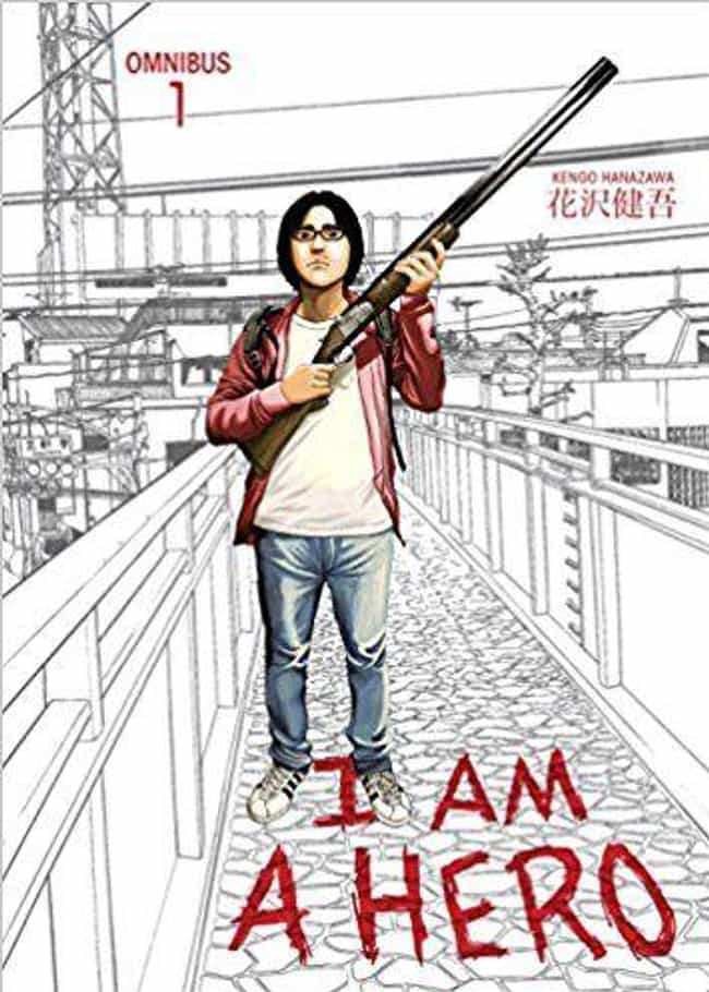 I Am A Hero is listed (or ranked) 3 on the list 15 Manga That Should Get Their Own Anime Adaptations