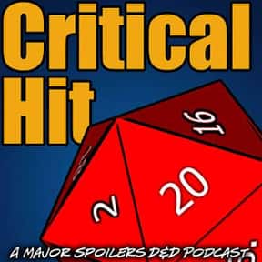 Critical Hit is listed (or ranked) 10 on the list The Most Popular D&D Podcasts Right Now, Ranked