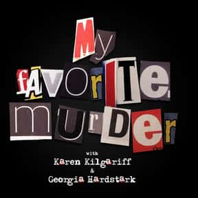 My Favorite Murder with Karen  is listed (or ranked) 8 on the list The Most Popular Comedy Podcasts Right Now, Ranked